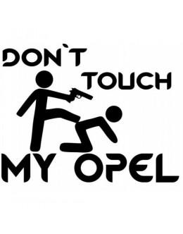 Do not touch my opel, sticker, sticker do not touch the opel